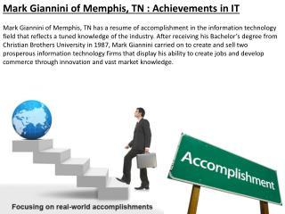 Mark Giannini of Memphis, TN : Achievements in IT