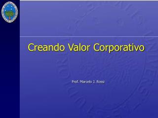 Creando Valor Corporativo