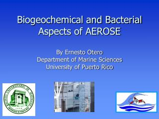 Biogeochemical and Bacterial Aspects of AEROSE