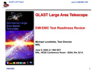 GLAST Large Area Telescope EMI/EMC Test Readiness Review Michael Lovellette, Test Director NRL