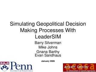 Simulating Geopolitical Decision Making Processes With LeaderSIM