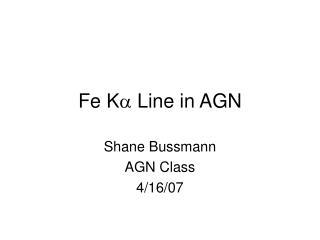 Fe K ?  Line in AGN