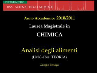 Analisi degli alimenti (LMC-1bis: TEORIA) Giorgio Bonaga