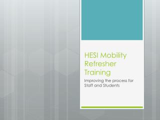 HESI Mobility Refresher Training