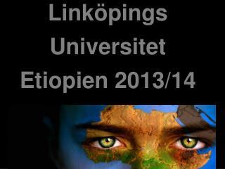 Linköpings Universitet  Etiopien 2013/14