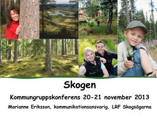 Skogen  Kommungruppskonferens 20-21 november 2013