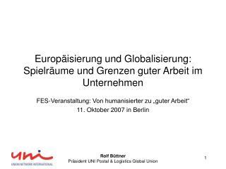 Europäisierung und Globalisierung: Spielräume und Grenzen guter Arbeit im Unternehmen
