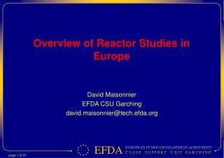Overview of Reactor Studies in Europe