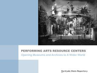 PERFORMING ARTS RESOURCE CENTERS