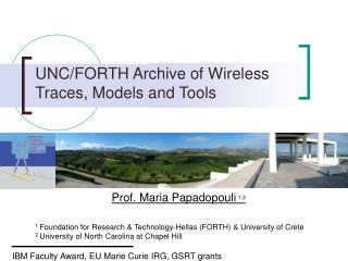 UNC/FORTH Archive of Wireless Traces, Models and Tools