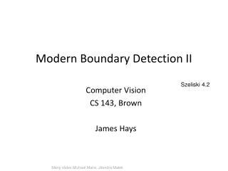 Modern Boundary Detection II