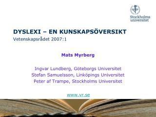 DYSLEXI � EN KUNSKAPS�VERSIKT Vetenskapsr�det 2007:1