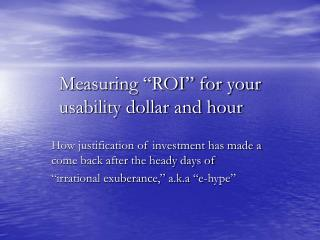 Measuring �ROI� for your usability dollar and hour