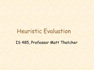 IS 485, Professor Matt Thatcher