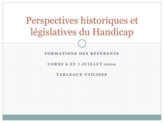 Perspectives historiques et l�gislatives du Handicap