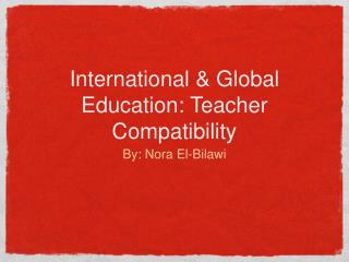International & Global Education: Teacher Compatibility