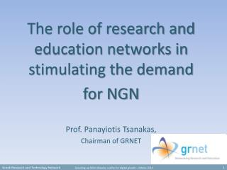 The role of research and education networks in stimulating the demand  for NGN