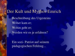 Der Kult und Mythos Emrich