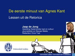 De eerste minuut van Agnes Kant