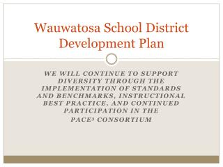 Wauwatosa School District Development Plan