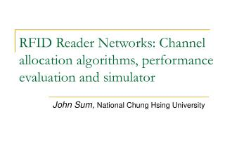 RFID Reader Networks: Channel allocation algorithms, performance evaluation and simulator