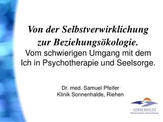 Dr. med. Samuel Pfeifer Klinik Sonnenhalde, Riehen