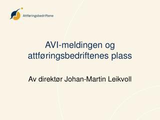 AVI-meldingen og attføringsbedriftenes plass