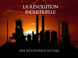 La R�volution industrielle