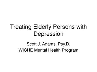 Treating Elderly Persons with Depression