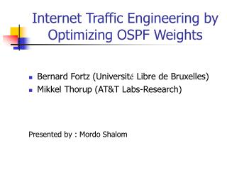 Internet Traffic Engineering by Optimizing OSPF Weights