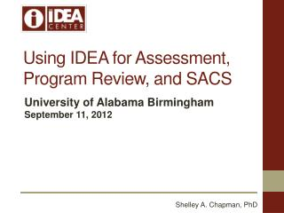Using IDEA for Assessment, Program Review, and SACS