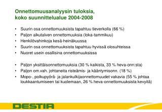 Onnettomuusanalyysin tuloksia,  koko suunnittelualue 2004-2008