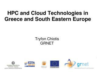HPC and Cloud Technologies in Greece and South Eastern Europe