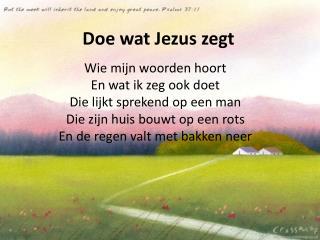 Doe wat Jezus zegt