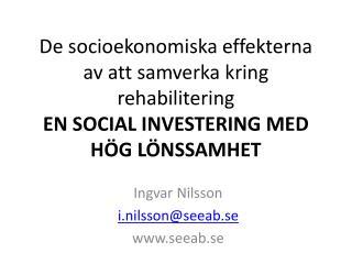 De socioekonomiska effekterna av att samverka kring rehabilitering EN SOCIAL INVESTERING MED H G L NSSAMHET