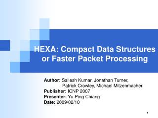 HEXA: Compact Data Structures or Faster Packet Processing