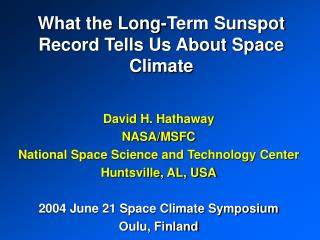 What the Long-Term Sunspot Record Tells Us About Space Climate