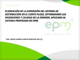 POR: CARLOS ANDRES  GARCÍA MONTOYA  MSc  (C)