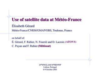 Use of satellite data at Météo-France
