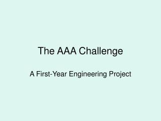 The AAA Challenge