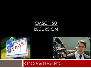 CMSC 150 recursion