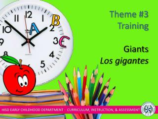 Theme #3 Training Giants Los gigantes