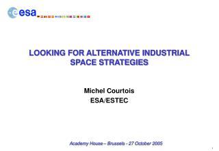 LOOKING FOR ALTERNATIVE INDUSTRIAL SPACE STRATEGIES