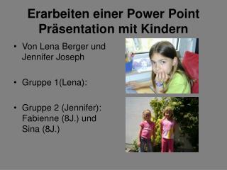 Erarbeiten einer Power Point Präsentation mit Kindern