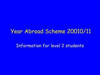 Year Abroad Scheme 20010/11