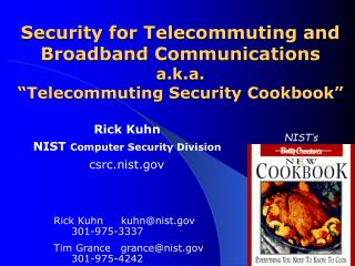 Security for Telecommuting and Broadband Communications a.k.a.  Telecommuting Security Cookbook