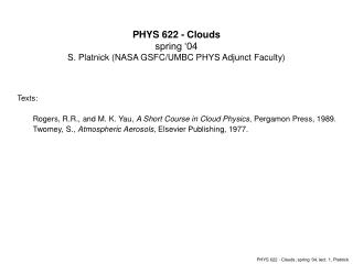 PHYS 622 - Clouds spring '04 S. Platnick (NASA GSFC/UMBC PHYS Adjunct Faculty)