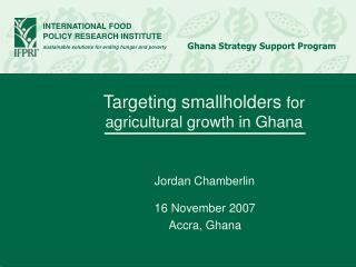 Targeting smallholders  for agricultural growth in Ghana