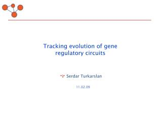 Tracking evolution of gene regulatory circuits