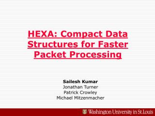 HEXA: Compact Data Structures for Faster Packet Processing